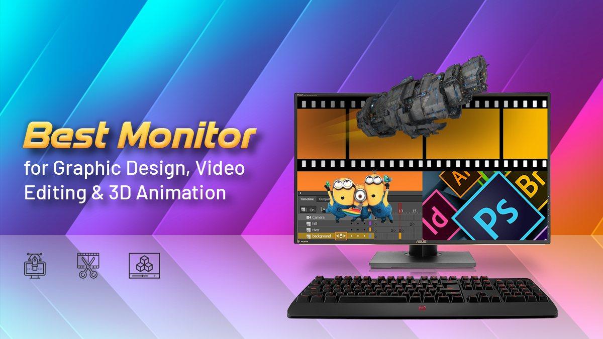 Màn hình tốt nhất cho Thiết kế đồ họa, Chỉnh sửa video & Hoạt hình 3D